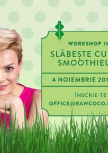 Workshop. Slabeste cu sucuri si smoothieuri verzi